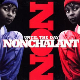Nonchalant - Until The Day