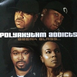 Polyrhythm Addicts - Break Glass...