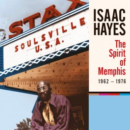 Isaac Hayes - The Spirit Of Memphis (1962-1976)