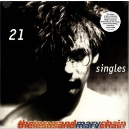 The Jesus And Mary Chain - 21 Singles 1984-1998