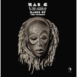 Ras G & The Afrikan Space Program - Dance Of The Cosmos