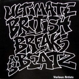 Various - Ultimate British Breaks And Beatz