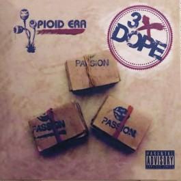 The Opioid Era - 3X Dope