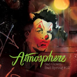 Atmosphere - Sad Clown Bad Spring (Sad Clown Bad Dub #12)