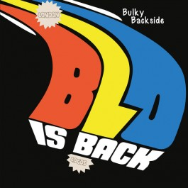 Blo - Bulky Backside - Blo Is Back