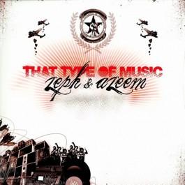 Zeph & Azeem - That Type Of Music