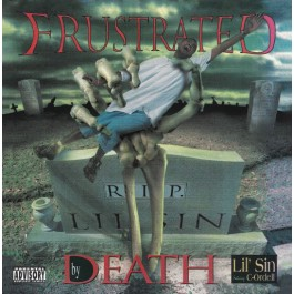 Lil' Sin - Frustrated By Death