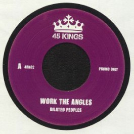 Dilated Peoples - Work The Angels