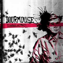 Doormouse - Freaked Out Mess