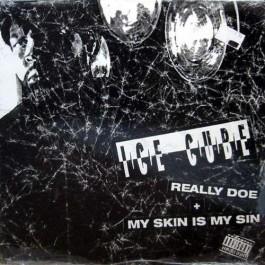 Ice Cube - Really Doe / My Skin Is My Sin