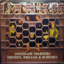 D.I.T.C. - Dignified Soldiers / Themes, Dreams & Schemes