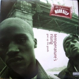 Mobb Deep - Temperature's Rising / Give Up The Goods