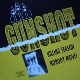 Gunshot - Killing Season / Nobody Move!