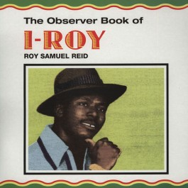 I-Roy - The Observer Book Of Roy Samuel Reid