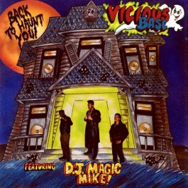 Vicious Bass Featuring DJ Magic Mike - Back To Haunt You
