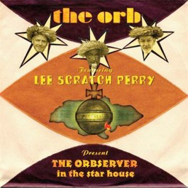 The Orb Featuring Lee Scratch Perry - The Orbserver In The Star House