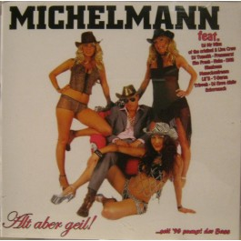 Michelmann - Alt Aber Geil!