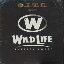 Various - D.I.T.C. Presents Wild Life Entertainment