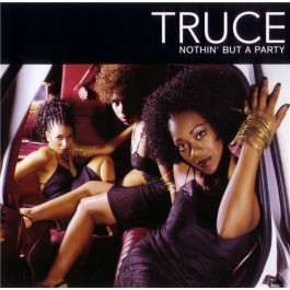 Truce - Nothin' But A Party