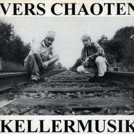 Vers Chaoten - Kellermusik