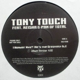 Tony Touch - I Wonder Why? (He's The Greatest DJ)