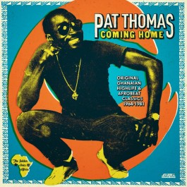 Pat Thomas - Coming Home (Original Ghanaian Highlife & Afrobeat Classics 1967-1981)