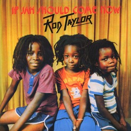 Rod Taylor - If Jah Should Come Now