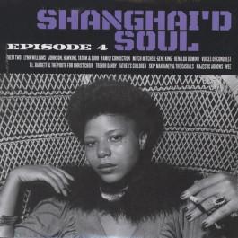 Various - Shanghai'd Soul (Episode 4)