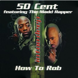 50 Cent Featuring The Madd Rapper - How To Rob