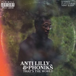 Anti Lilly & Phoniks - That's The Word