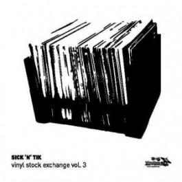 Sick 'N' Tik - Vinyl Stock Exchange Vol.3