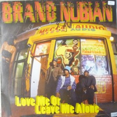 Brand Nubian - Love Me Or Leave Me Alone