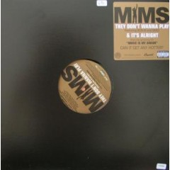 Mims - They Don't Wanna Play / It's Alright