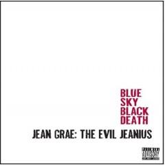 Blue Sky Black Death & Jean Grae - The Evil Jeanius