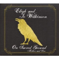 Eligh & Jo Wilkinson - On Sacred Ground: Mother And Son
