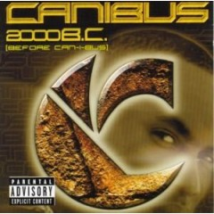 Canibus - 2000 B.C. (Before Can-I-Bus)