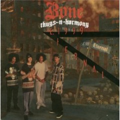 Bone Thugs-N-Harmony - E. 1999 Eternal