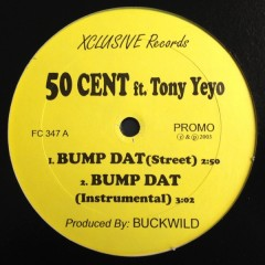 50 Cent - Bump Dat / No One On One