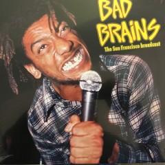 Bad Brains - The San Francisco Broadcast