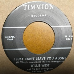Willie West And The Soul Investigators - I Just Can't Leave You Alone
