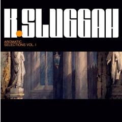 K-Sluggah - Aromatic Selections Vol. 1 (Ltd colour vinyl)