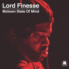 Lord Finesse - Motown State Of Mind