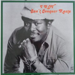 I-Roy - Can't Conquer Rasta