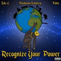 Ed O.G, Shabaam Sahdeeq, Fokis - Recognize Your Power