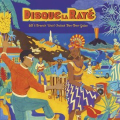 Various - Disque La Rayé - 60's French West-Indies Boo-Boo-Galoo