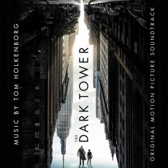 Tom Holkenborg - The Dark Tower (Original Motion Picture Soundtrack)