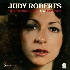 The Judy Roberts Band - Never Was Love / Fantasy