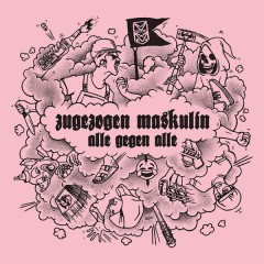 Zugezogen Maskulin - Alle Gegen Alle