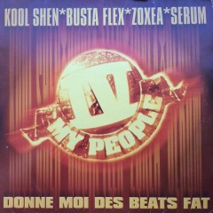 IV My People - Donne Moi Des Beats Fat