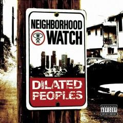 Dilated Peoples - Neighborhood Watch